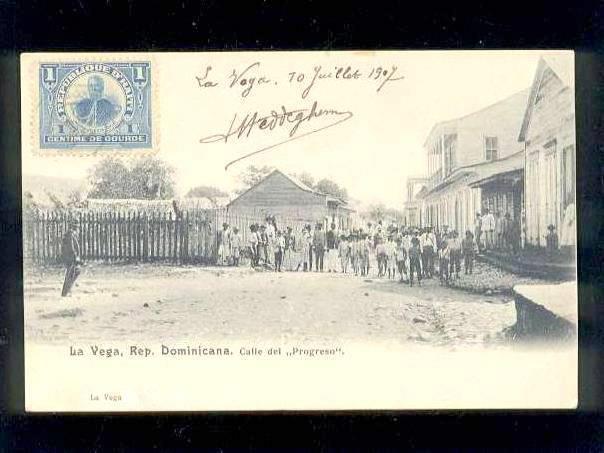 Calle del Progreso, La Vega , Republica Dominicana 1907  Fuente : La Vega History
